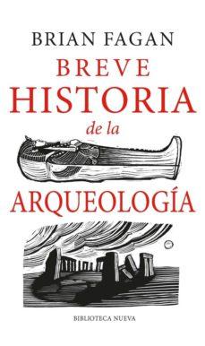 breve historia de la arqueología-brian fagan-9788417893903
