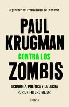 contra los zombis: economia, politica y la lucha por un futuro mejor-paul krugman-9788491991854