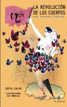 la revolucion de los cuerpos: moda, feminismo y diversidad-sofia calvo-aly bonilla-9789560107350