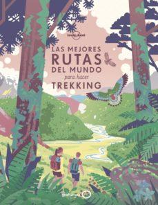 las mejores rutas del mundo para hacer trekking-9788408196020
