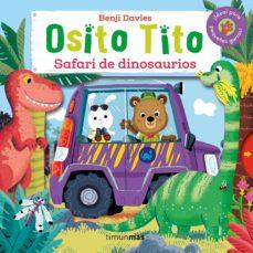 osito tito. safari de dinosaurios-benji davies-9788408147794