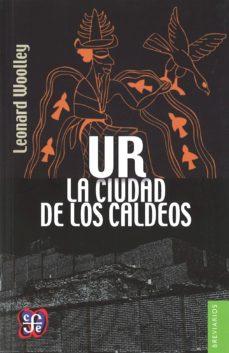 ur, la ciudad de los caldeos (2ª ed.)-leonard woolley-9786071622914