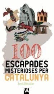 100 escapades misterioses per catalunya-jordi desvilar ros-9788490347713