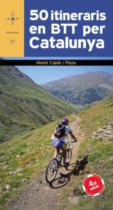 50 itineraris en btt per catalunya-manel cajide-9788497917919