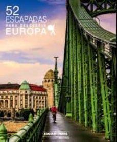 52 escapadas para descubrir europa-philippe gloaguen-9788417245085