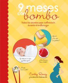 9 meses con bombo: todos los secretos para sobrevivir durante el embarazo-carley roney-9788425345876