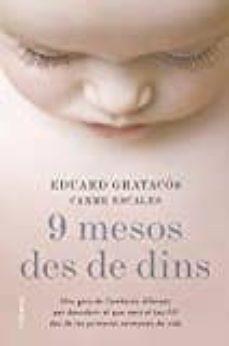 9 mesos des de dins: una guia de l embaras diferent per descobrir que sent el teu fill des de les primeres setmanes de vida-eduard gratacos solsona-9788466422673