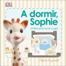 a dormir, sophie (sophie la girafe)-9780241301173