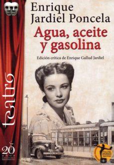 agua, aceite y gasolina. edicion critica de enrique gallud jardie-enrique jardiel poncela-9788417481377