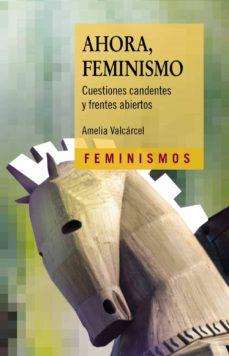 ahora, feminismo-amelia valcarcel-9788437640372