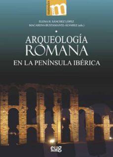 arqueología romana en la península ibérica-elena h. bustamante-álvarez, macarena sánchez lópez-9788433864550