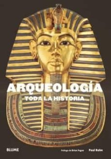 arqueologia: toda la historia-paul bahn-brian m. fagan-9788417492632