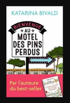 bienvenue au motel des pins perdus-katarina bivald-9782290224861