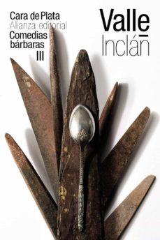 cara de plata (comedias bárbaras iii)-ramon maria del valle-inclan-9788491814955