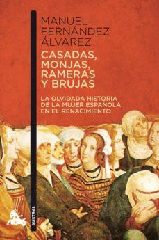 casadas, monjas, rameras y brujas: la verdadera historia de la mu jer en el renacimiento-manuel fernandez alvarez-9788467034547