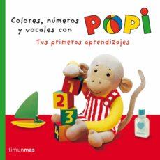 colores, numeros y vocales con popi. tus primeros aprendizajes-helen oxenbury-9788408064251