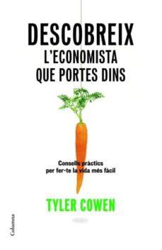 descobreix l economista que portes dins-tyler cowen-9788466409070