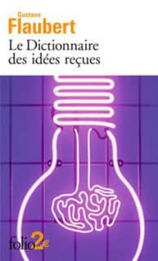 dictionnaire des idées reçues suivi de catalogue des idées chic-gustave flaubert-9782072728662