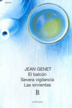 el balcon / severa vigilancia / las sirvientas-jean genet-9789500306553