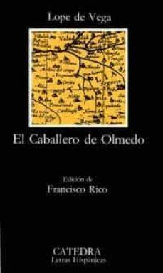 el caballero de olmedo (12ª ed.)-felix lope de vega-9788437603094