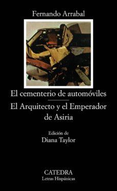 el cementerio de automoviles. el arquitecto y el emperador de asi ria (7ª ed.)-fernando arrabal-9788437604701