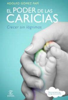 el poder de las caricias-adolfo gomez papi-9788467032611