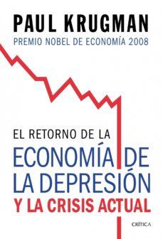 el retorno de la economia de la depresion y la crisis actual-paul krugman-9788474238570