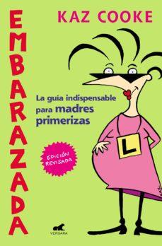 embarazada: la guia indispensable para madres primerizas-kaz cooke-9788416076932