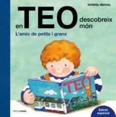 en teo descobreix mon (ed. especial)-violeta denou-9788491372028