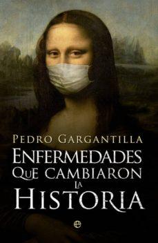 enfermedades que cambiaron la historia-pedro gargantill-9788490606025
