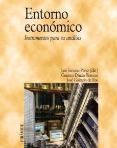 entorno economico: instrumentos para su analisis-jose (dir.) serrano perez-9788436838558