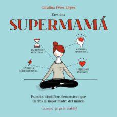 eres una supermama-catalina perez lopez-9788408153085