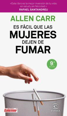 es facil que las mujeres dejen de fumar (9ª ed.)-allen carr-9788467052961