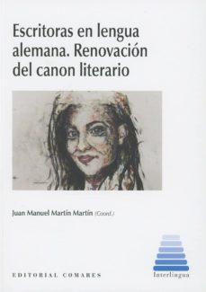 escritoras en lengua alemana. renovación del canon literario-juan manuel martín martín-9788490457474