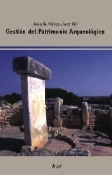 gestion del patrimonio arqueologico-amalia perez-juez-9788434452077