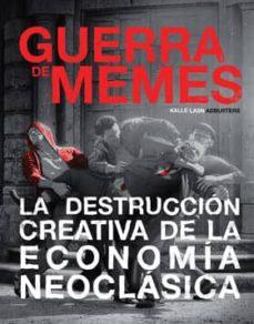 guerra de memes: la destruccion creativa de la economia neoclasica-kalle lasn-9788416357116