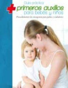 guia practica primeros auxilios para bebes y niños-9788496177567