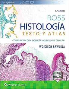 ross: histologia texto y atlas (8ª ed.)-m. pawlina, w ross-9788417602659
