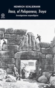 itaca, el peloponeso, troya-heinrich schliemann-9788446030188