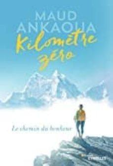 kilometre zero: le chemin du bonheur-maud ankaoua-9782290210512