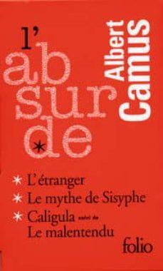 l absurde (contiene: l etranger; le mythe de sisyphe; caligula) ( 3 vols.)-albert camus-9782070454600