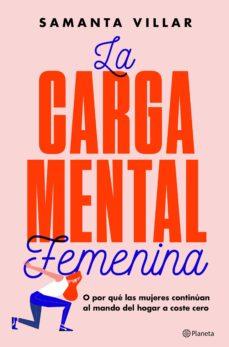 la carga mental femenina (ejemplar firmado por la autora)-samanta villar-2910022165312
