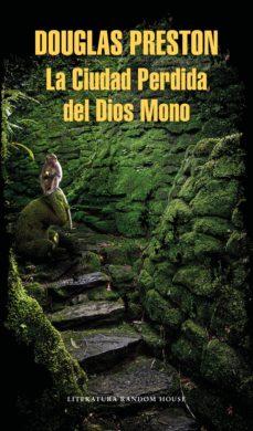 la ciudad perdida del dios mono-douglas preston-9788439734918