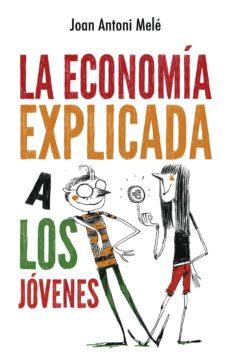 la economía explicada a los jóvenes-joan antoni mele-9788496886483