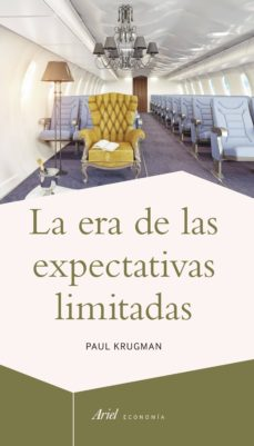 la era de las expectativas limitadas-paul krugman-9788434423619