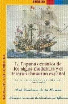 la españa oceanica de los siglos modernos y el tesoro submarino e spañol-9788496849396