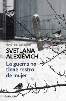 la guerra no tiene rostro de mujer-svetlana aleksievich-9788466338844
