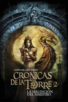 la maldicion del maestro (cronicas de la torre ii)-laura gallego-9788467539684