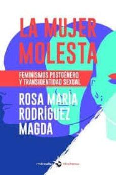 la mujer molesta: feminismos postgenero y transidentidad sexual-9788412056624