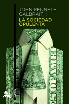 la sociedad opulenta-john kenneth galbraith-9788408003670